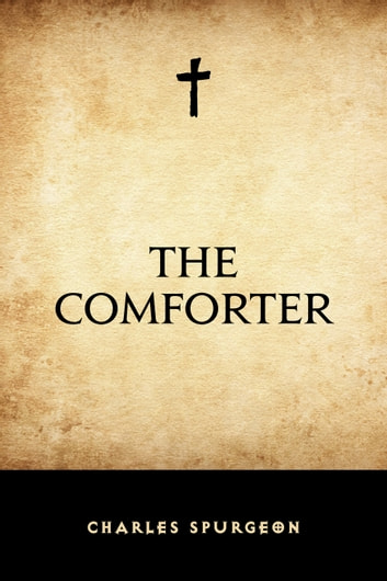 The Comforter ebook by Charles Spurgeon