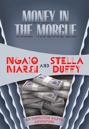 Money in the Morgue ebook by Ngaio Marsh, Stella Duffy