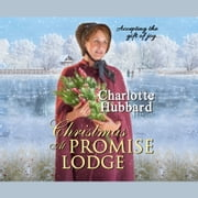 Christmas At Promise Lodge audiobook by Charlotte Hubbard