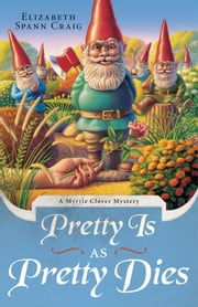 Pretty is as Pretty Dies ebook by Elizabeth Spann Craig