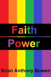 Faith Power ebook by Brian Anthony Bowen