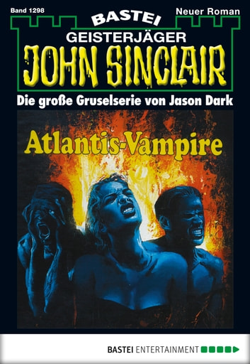 John Sinclair - Folge 1298 - Atlantis-Vampire (2. Teil) ebook by Jason Dark