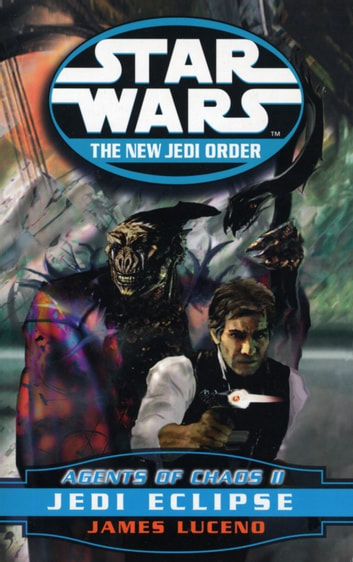 Star Wars: The New Jedi Order - Agents Of Chaos Jedi Eclipse eBook by James Luceno
