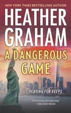 A Dangerous Game 電子書籍 by Heather Graham