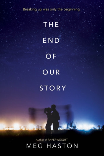 The End of Our Story ebook by Meg Haston