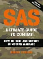 SAS Ultimate Guide to Combat ebook by Robert Stirling