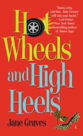 Hot Wheels and High Heels ebook by Jane Graves