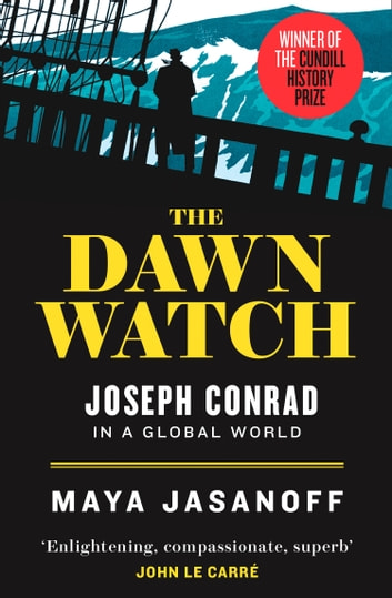 The Dawn Watch: Joseph Conrad in a Global World ebook by Maya Jasanoff