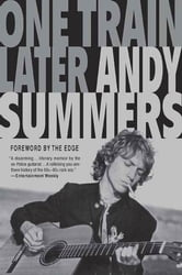 One Train Later - A Memoir ebook by Andy Summers