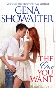 The One You Want ebook by Gena Showalter