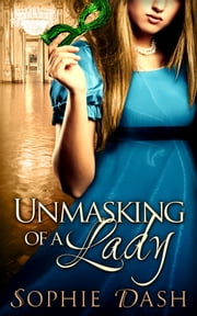 Unmasking Of A Lady ebook by Sophie Dash