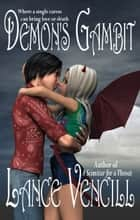 Demon's Gambit ebook by Lance Vencill