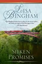 Silken Promises ebook by Lisa Bingham