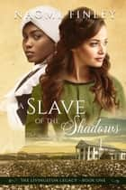 A Slave of the Shadows ebook by