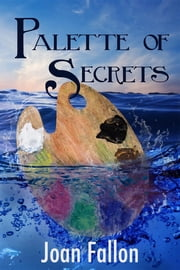 Palette of Secrets ebook by Joan Fallon