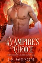 A Vampire's Choice ebook by L.E. Wilson