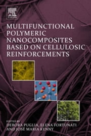 Multifunctional Polymeric Nanocomposites Based on Cellulosic Reinforcements ebook by Debora Puglia,Elena Fortunati,José M. Kenny