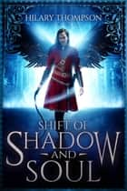 Shift of Shadow and Soul ebook by Hilary Thompson