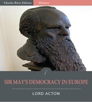 Sir Erskine May's Democracy in Europe ebook by Lord Acton