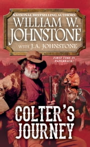 Colter's Journey ebook by William W. Johnstone,J.A. Johnstone