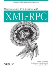 Programming Web Services with XML-RPC ebook by Simon St. Laurent,Joe Johnston,Edd Dumbill,Dave Winer