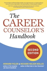 The Career Counselor's Handbook, Second Edition ebook by Howard Figler,Richard N. Bolles