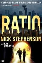 Ratio: A Leopold Blake Thriller ebook by Nick Stephenson,Kay Hadashi