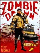 Highway Z (Zombie Dawn Stories) ebook by Michael G. Thomas, Nick S. Thomas