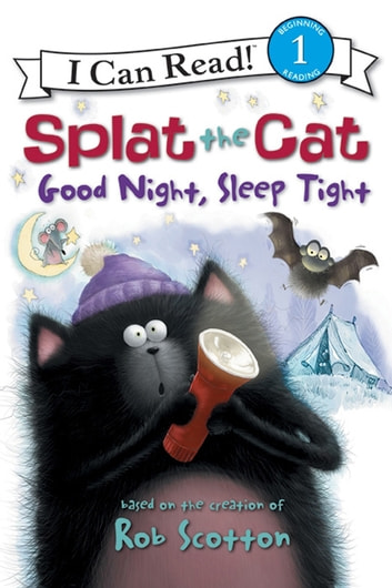Splat the Cat: Good Night, Sleep Tight ebook by Rob Scotton,Rob Scotton