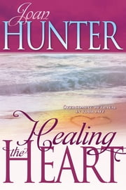 Healing The Heart ebook by Joan Hunter