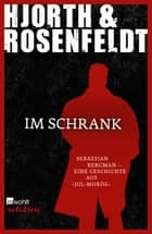 Im Schrank ebook by Michael Hjorth, Hans Rosenfeldt, Ursel Allenstein
