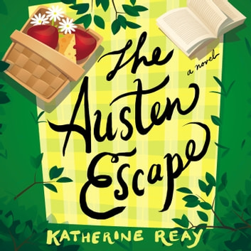 The Austen Escape audiobook by Katherine Reay
