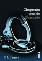 Cinquenta tons de liberdade ebook by E.L.James