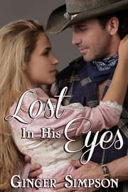Lost in His Eyes ebook by Ginger Simpson