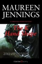 The K Handshape - A Christine Morris Mystery ebook by Maureen Jennings