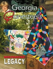 E-book Georgia Bonesteel's Legacy Quiltmaking ebook by Bonesteel, Georgia
