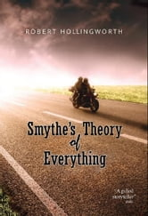 Smythe's Theory of Everything ebook by Robert Hollingworth