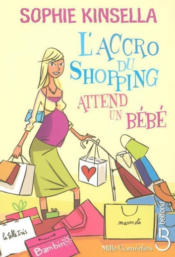 L'Accro du shopping attend un bébé eBook by Sophie KINSELLA