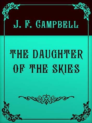 THE DAUGHTER OF THE SKIES ebook by J. F. Campbell