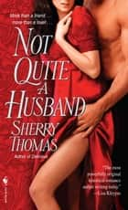 Not Quite a Husband ebook by