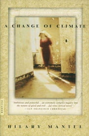 A Change of Climate - A Novel ebook by Hilary Mantel