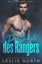 Der Schutz des Rangers - SEAL & Veteran, #3 eBook by Leslie North