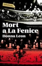 Mort a La Fenice eBook by Donna Leon, Esther Roig Giménez
