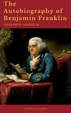 The Autobiography of Benjamin Franklin (Cronos Classics) ebook by Benjamin Franklin, Cronos Classics