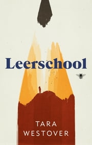Leerschool ebook by Tara Westover, Lette Vos