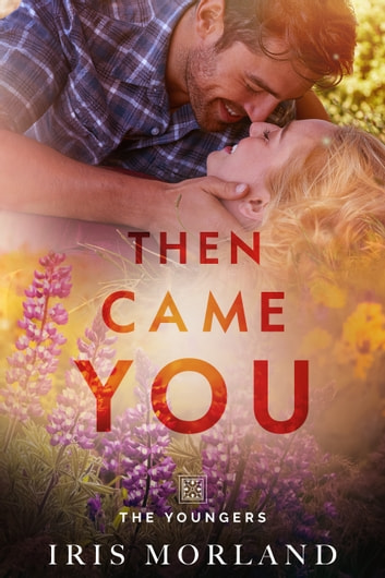 Then Came You (Love Everlasting) (The Youngers) ebook by Iris Morland