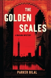 The Golden Scales - A Makana Investigation ebook by Parker Bilal