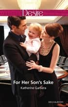 For Her Son's Sake ebook by Katherine Garbera