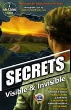 Secrets - Visibile & Invisible ebook by Theresa Linden, Corinna Turner, Cynthia T. Toney,...