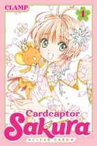 Cardcaptor Sakura: Clear Card - Volume 1 ebook by CLAMP